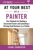 link to At your best as a painter : your playbook for building a successful career and launching a thriving small business as a painter in the TCC library catalog