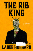 link to The rib king : a novel in the TCC library catalog