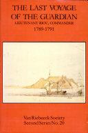 The Last Voyage of the Guardian  Lieutenant Riou  Commander  1789 1791