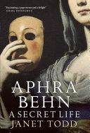 Aphra Behn  A Secret Life