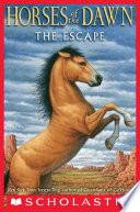 Horses of the Dawn  1  The Escape
