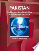 Pakistan Intelligence, Security Activities and Operations Handbook