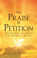 From Praise to Petition: Experiencing the Power and Passion of Prayer Book
