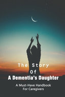 The Story Of A Dementia s Daughter
