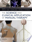 The Science and Clinical Application of Manual Therapy E Book