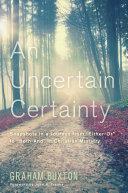 An Uncertain Certainty