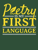 Poetry Is My First Language