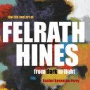 The Life and Art of Felrath Hines Pdf/ePub eBook