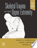 Skeletal Trauma of the Upper Extremity  E Book