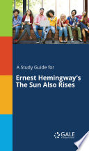 A Study Guide for Ernest Hemingway s The Sun Also Rises
