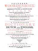 A compleat dictionary English and Dutch, to which is added a grammar, for both languages: Dutch-English