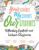 """""""Your Students, My Students, Our Students: Rethinking Equitable and Inclusive Classrooms"""" by Lee Ann Jung, Nancy Frey, Douglas Fisher, Julie Kroener"""