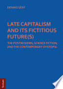 LATE CAPITALISM AND ITS FICTITIOUS FUTURE S