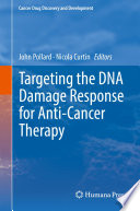 Targeting the DNA Damage Response for Anti Cancer Therapy Book