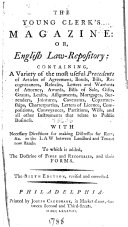 The Young Clerk's Magazine, Or, English Law-repository