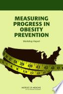 Measuring Progress In Obesity Prevention Book PDF