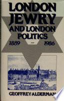 London Jewry And London Politics 1889 1986