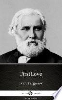 First Love by Ivan Turgenev - Delphi Classics (Illustrated) Pdf/ePub eBook