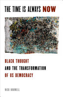 The Time is Always Now: Black Political Thought and the ...