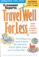 Consumer Reports Travel Well for Less 2002