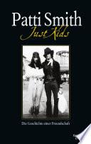 Just Kids  : Die Geschichte einer Freundschaft