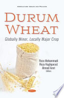 Durum Wheat: Globally Minor, Locally Major Crop