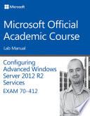 70-412 Configuring Advanced Windows Server 2012 Services R2 Lab Manual