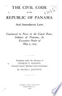 The Civil Code of the Republic of Panama and Amendatory Laws Continued in Force in the Canal Zone  Isthmus of Panama Book PDF