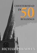 Chesterfield in 50 Buildings [Pdf/ePub] eBook