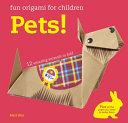 Fun Origami for Children  Pets