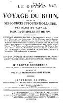 Manuel des voyageurs sur le Rhin, qui passent depuis ses sources jusqu'en Hollande, à Bade ... et aux bains de ces contrées