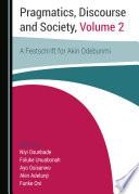 Pragmatics  Discourse and Society  Volume 2  A Festschrift for Akin Odebunmi
