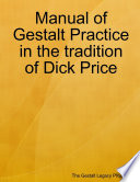 Manual of Gestalt Practice in the Tradition of Dick Price
