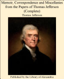 Memoir, Correspondence and Miscellanies from the Papers of Thomas Jefferson (Complete) Pdf/ePub eBook