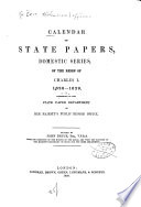 Calendar Of State Papers Domestic Series Of The Reign Of Charles I 1625 1649