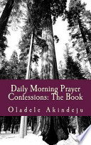 Daily Morning Prayer Confessions: the Book