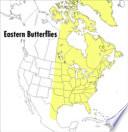 A Field Guide To Eastern Butterflies Book PDF