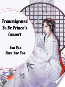 Transmigrated To Be Prince s Consort Book PDF