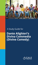 A Study Guide for Dante Alighieri's Divina Commedia (Divine Comedy)