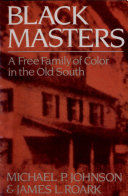 Black Masters: A Free Family of Color in the Old South ebook