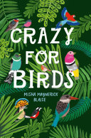 Crazy for Birds  Fascinating and Fabulous Facts