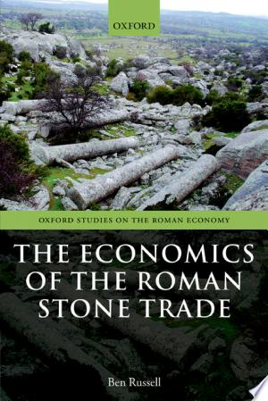 The+Economics+of+the+Roman+Stone+TradeRussell provides an examination of the production, distribution, and use of carved stone objects in the Roman world. Focusing on the market for stone and its supply, he offers an assessment of the practicalities of stone transport and how the relationship between producer and customer functioned even over considerable distances.