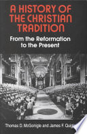 A History of the Christian Tradition  From the Reformation to the present