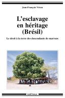L'esclavage en héritage, Brésil