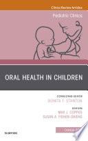 Oral Health In Children An Issue Of Pediatric Clinics Of North America E Book Book PDF