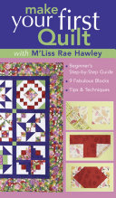 Make Your First Quilt with M'Liss Rae Hawley