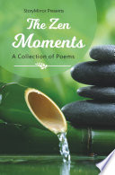 The Zen Moments   A Poetry Collection by StoryMirror