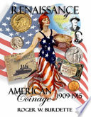 Renaissance of American Coinage, 1909-1915