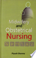 """Midwifery and Obstetrical Nursing"" by Sharma"