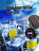 Silicon Based Thin Film Solar Cells